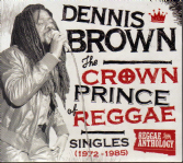 Dennis Brown - The Crown Prince Of Reggae: Singles (1972-1985) (17 North Parade / VP) 2xCD / 1xDVD